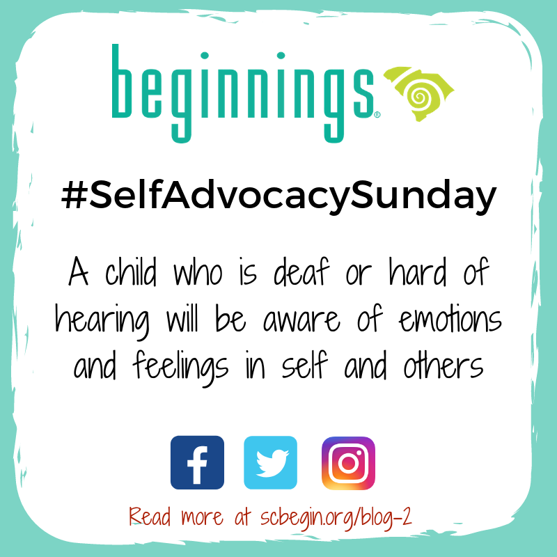 Self Advocacy Sunday graphic saying A child who is deaf or heard of hearing will be aware of emotions and feelings in self and others.