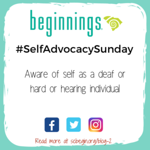 #SelfAdvocacySunday Aware of self as a deaf or hard of hearing individual