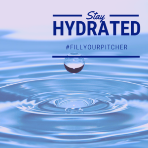 "Image of a drop of water making ripples along with text saying ""Stay Hydrated #FillYourPitcher"""
