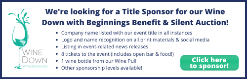 We're looking for a title sponsor for our Wine Down with Beginnings Benefit & Silent Auction!